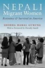 Nepali Migrant Women: Resistance and Survival in America Gender and Globalizati