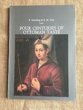 Four Centuries of Ottoman Taste by E. Grunberg & E.M. Torn.  Kyburg Gallery 1988