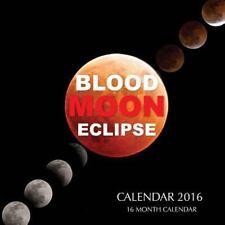 Blood Moon Eclipse Calendar 2016: 16 Month Calendar by Jack Smith (2015,...