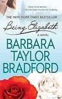 Being Elizabeth by Barbara Taylor Bradford (Paperback / softback)