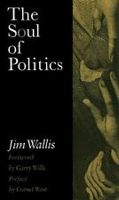 The Soul of Politics: A Practical and Prophetic Vision for Change Wallis, Jim H