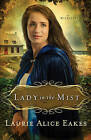 Lady in the Mist: A Novel by Laurie Alice Eakes (Paperback, 2011)