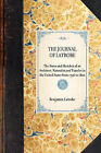 Journal of Latrobe: The Notes and Sketches of an Architect, Naturalist and Traveler in the United States from 1796 to 1820 by Benjamin Henry Latrobe (Hardback, 2007)