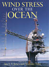 Wind Stress Over the Ocean by Cambridge University Press (Paperback, 2008)