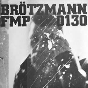 FMP-130-by-Peter-Brotzmann-CD-Sep-2003-Atavistic
