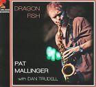 Dragon Fish [Digipak] * by Pat Mallinger (CD, 2009, Chicago Sessions)