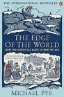 The Edge of the World: How the North Sea Made Us Who We are by Michael Pye (Paperback, 2015)