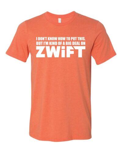 Cyclink Zwift Shirt I/'m Kind Of A Big Deal On Zwift Shirt Orange Heather XL