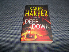 Deep Down by Karen Harper (2009, Paperback)