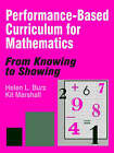 Performance-Based Curriculum for Mathematics: From Knowing to Showing by Kit Marshall, Helen L. Burz (Paperback, 1996)
