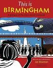 This is Birmingham: A Glimpse of the City's Secret Treasures by Jan Bowman (Paperback, 2009)