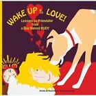 Wake Up to Love!: Lessons on Friendship from a Dog Named Rudy by Corinne Humphrey (Hardback, 2015)