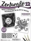 Zentangle 12, Workbook: New and Advanced Techniques in Black and White by Suzanne McNeill, Cindy Shepard (Paperback, 2015)