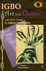 Igbo Art and Culture: And Other Essays by Simon Ottenberg (Paperback, 2006)