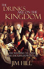 The Drinks Are on the Kingdom by Jim (Paperback, 2007)