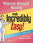 Maternal-Neonatal Nursing Made Incredibly Easy! by Lippincott Williams & Wilkins (Paperback, 2014)