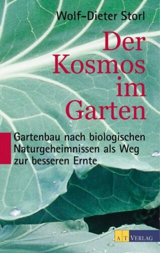 1 von 1 - Der Kosmos im Garten von Wolf-Dieter Storl (2001, AT Verlag)