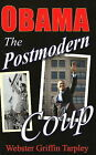 Obama - The Postmodern Coup: Making of a Manchurian Candidate by Webster Griffin Tarpley (Paperback, 2006)