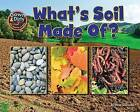 What Is Soil Made Of? by Ellen Lawrence (Hardback, 2015)