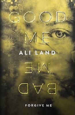 1 of 1 - Good Me Bad Me: The Richard & Judy Book Club thriller 2017 by Ali Land (Hardbac…