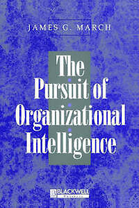The-Pursuit-of-Organizational-Intelligence-Decisions-and-Learning-in-Organizati