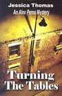 Turning the Tables: An Alex Peres Mystery by Jessica Thomas (Paperback, 2005)