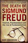 Death of Sigmund Freud: Fascism, Psychoanalysis and the Rise of Fundamentalism by Mark Edmundson (Paperback, 2008)
