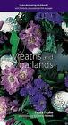 Wreaths and Garlands by Paula Pryke (Hardback, 1998)