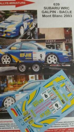DECALS 1//43 REF 0639 SUBARU IMPREZA WRC GALPIN RALLYE DU MONT BLANC 2003 RALLY