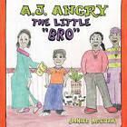 A.J. Angry, the Little Bro by Janice McCurry (Paperback / softback, 2010)