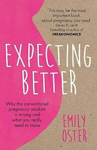 Expecting-Better-by-Emily-Oster-Paperback-NEW-Book