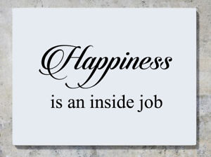 Image Is Loading Happiness Is An Inside Job Quote Motto Wall
