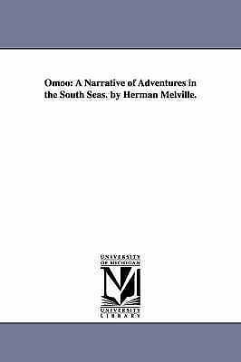 Omoo: a narrative of adventures in the South Seas. By Herman Melville. by Michi