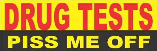 bumper sticker drug tests piss me off S-5B