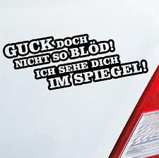 Auto Aufkleber GUCK NICHT SO BLÖD Fun Car Sticker Spruch PKW KFZ DUB OEM JDM 695