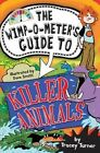 The Wimp-O-Meter's Guide to Killer Animals by Tracey Turner (Paperback / softback, 2014)