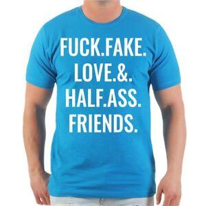 T Shirt Fuck Fake Love Halfass Friends Englische Spruch Sprüche