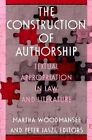 The Construction of Authorship: Textual Appropriation in Law and Literature by Duke University Press (Paperback, 1993)
