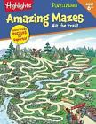 Highlights(TM) Amazing Mazes: Hit the Trail by Highlights for Children Editorial Staff (2015, Picture Book)