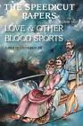 Love Other Blood Sports The Speedicut Papers Christopher Joll