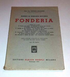 Elementi di tecnologia meccanica : fonderia... Alfredo Galassini - Hoepli, 1961