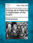 Rulings as to Meaning or Application of the Award by Anonymous (Paperback / softback, 2011)