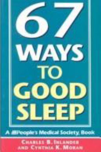 67 Ways to Good Sleep by Inlander, Charles B., Moran, Cynthia K.