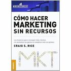 Como Hacer Marketing Sin Recursos by Craig Scott Rice (Paperback / softback, 2008)