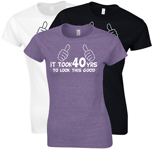 40th Birthday Gift T-Shirt for Her funny IT TOOK 40YRS TO LOOK THIS GOOD