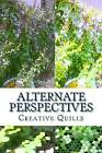 Alternate Perspectives: A Collection of Short Stories by Creative Quills (Paperback / softback, 2016)