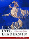 Living Into Leadership: A Journey in Ethics by Bowen H. McCoy (Hardback, 2007)