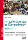 Herausforderungen im Klassenzimmer meistern von Peter Veith (2011, Taschenbuch)