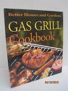 Gas grill cookbook by better homes and gardens 696211831 for Better homes and gardens episodes