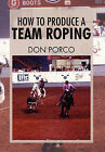 How to Produce a Team Roping by Don Porco (Paperback / softback, 2011)